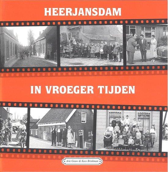 Heerjansdam in vroeger tijden - Arie Gouw |