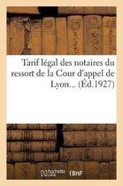 Tarif legal des notaires du ressort de la Cour d'appel de Lyon...