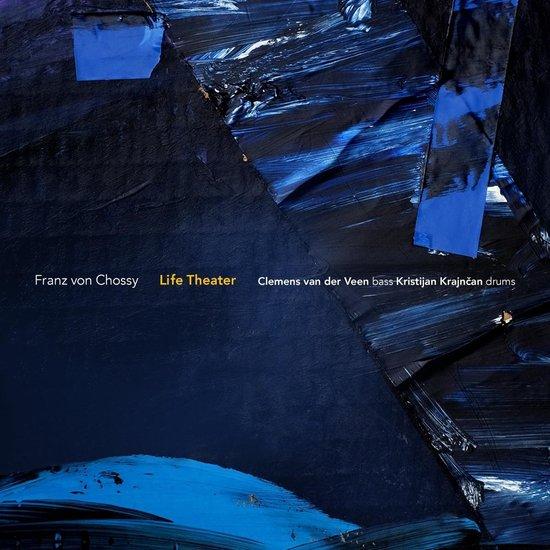 Chossy, F: Chossy Trio;Life Theater