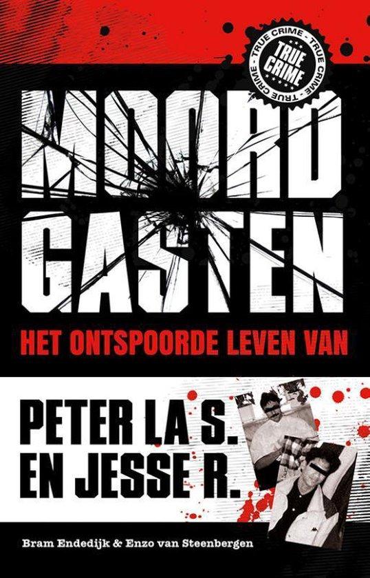 Boek cover Moordgasten. Het ontspoorde leven van Peter la S en Jesse R van Bram Endedijk (Paperback)