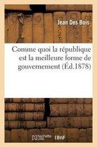 Comme quoi la republique est la meilleure forme de gouvernement et la verite sur les bonapartistes