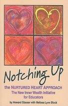 Notching Up the Nurtured Heart Approach