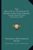 The Bells of Is, or Voices of Human Need and Sorrow