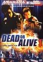Dead Or Alive Pt.1