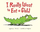 Boek cover I Really Want to Eat a Child van Sylviane Donnio (Paperback)