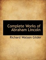 Complete Works of Abraham Lincoln