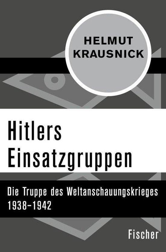 Boek cover Hitlers Einsatzgruppen van Helmut Krausnick (Onbekend)