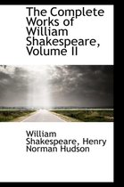 The Complete Works of William Shakespeare, Volume II