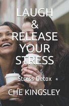 Laugh & Release Your Stress