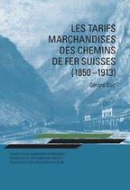 Les Tarifs Marchandises Des Chemins de Fer Suisses (1850-1913)