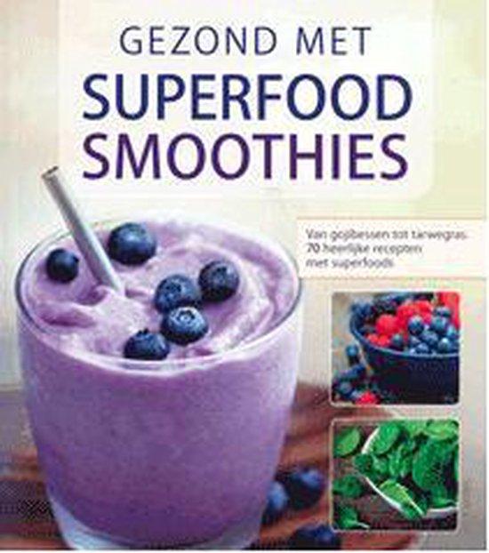 Gezond met superfood smoothies - Julie Morris  