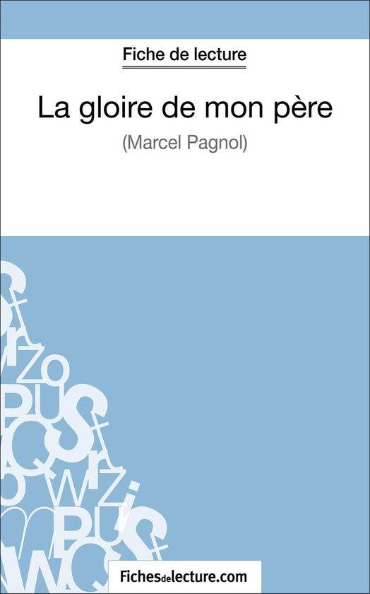 La gloire de mon père de Marcel Pagnol (Fiche de lecture)