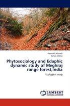 Phytosociology and Edaphic Dynamic Study of Meghraj Range Forest, India