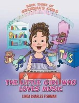The Little Girl Who Loves Music