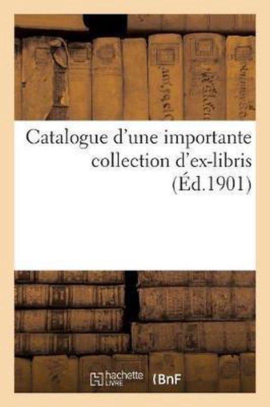 Catalogue d'une importante collection d'ex-libris