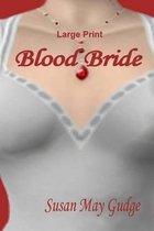 Large Print - Blood Bride