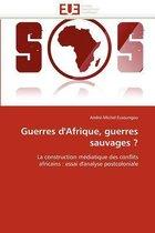 Guerres d'Afrique, Guerres Sauvages ?