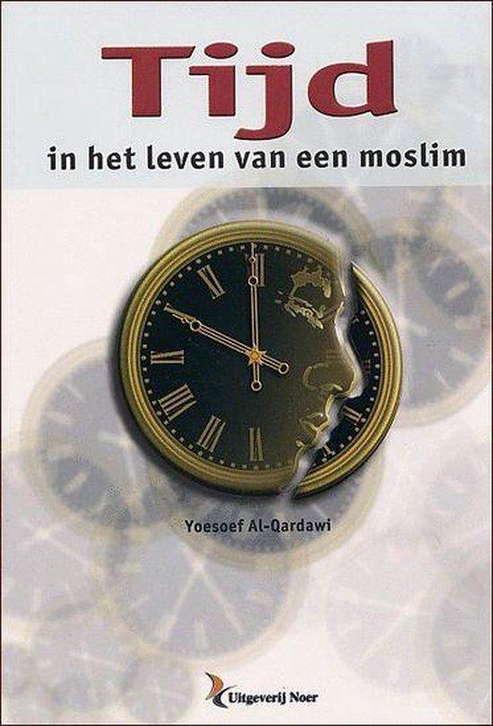 Tijd In Het Leven Van Een Moslim - Yūsuf ʿAbd Allāh al- Qaraḍāwī | Readingchampions.org.uk