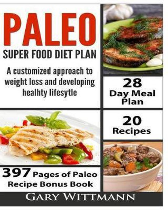 Paleo Super Food Diet Plan, Bonus Book New Edition