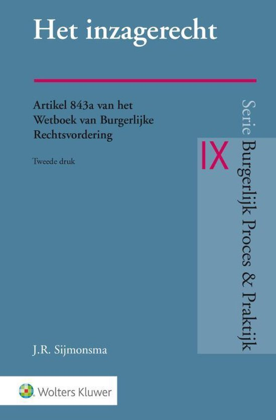 Burgerlijk Proces & Praktijk IX - Het inzagerecht - Wolters Kluwer Nederland B.V.  