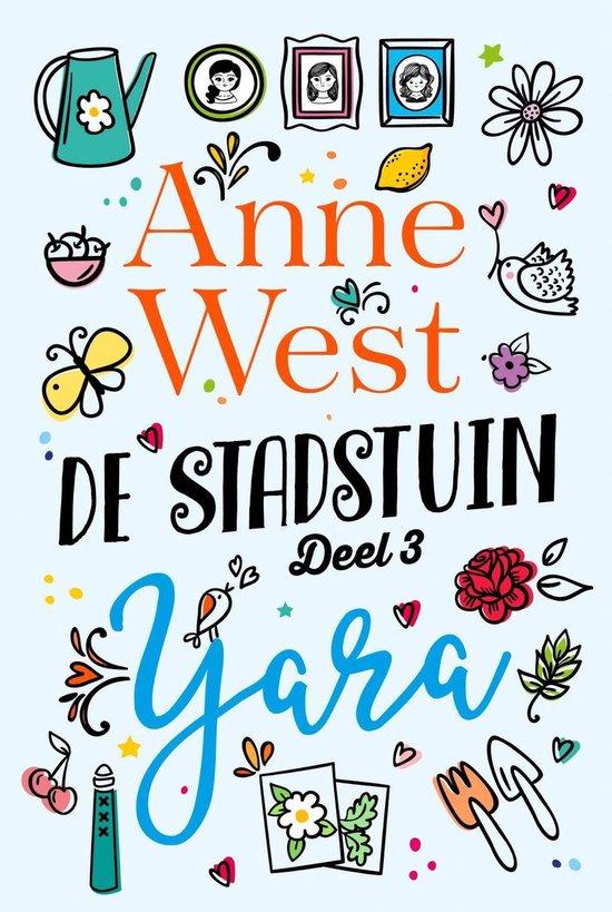 De stadstuin 3 - Yara - Anne West |