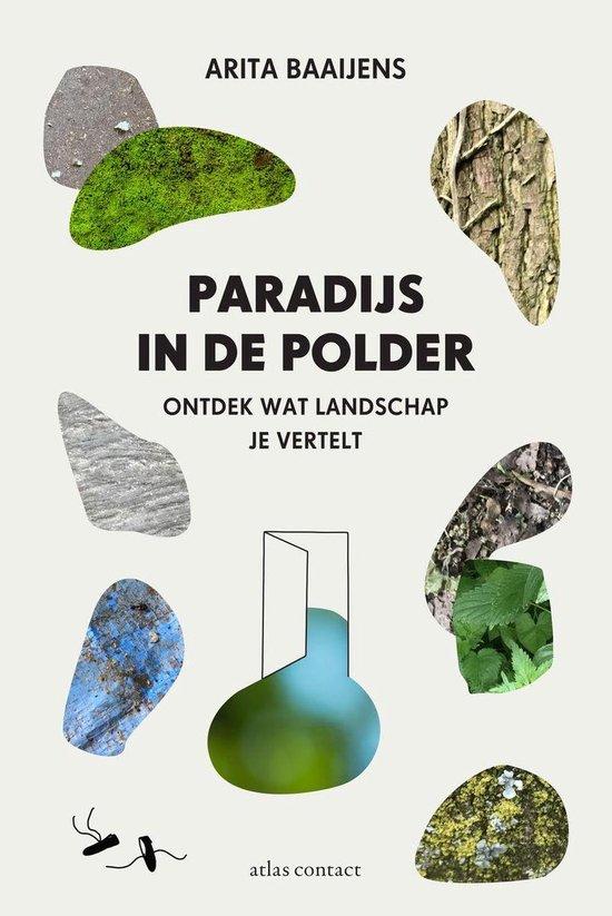 Paradijs in de polder - Arita Baaijens |