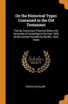 On the Historical Types Contained in the Old Testament