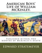 American Boys' Life of William McKinley.