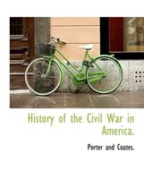 History of the Civil War in America.