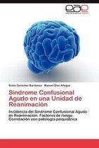 Sindrome Confusional Agudo En Una Unidad de Reanimacion