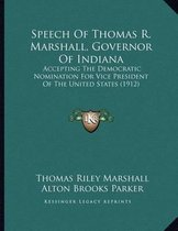 Speech of Thomas R. Marshall, Governor of Indiana