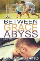 Between Grace and Abyss