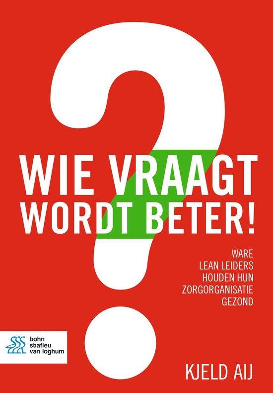 Boek cover Wie vraagt wordt beter! van Kjeld Aij (Onbekend)