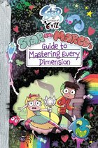 Star vs. the Forces of Evil: Star and Marco's Guide to Mastering Every Dimension