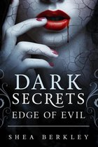 Boek cover Dark Secrets: Edge of Evil van Shea Berkley