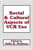 Social and Cultural Aspects of Vcr Use