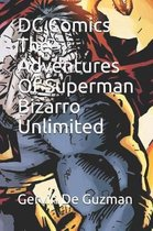 DC Comics the Adventures of Superman Bizarro Unlimited