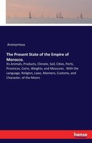 The Present State of the Empire of Morocco.