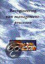 Reengineering Van Managementprocessen
