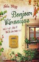 Bonjour Véronique oder ein Dorf hält zusammen