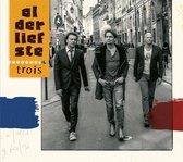 Alderliefste - Trois
