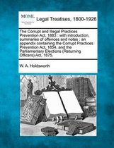 The Corrupt and Illegal Practices Prevention ACT, 1883