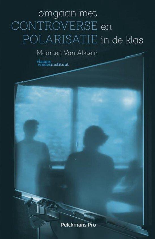 Omgaan met controverse en polarisatie in de klas - Maarten van Alstein  