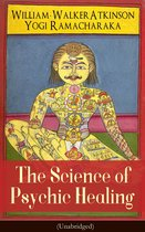 The Science of Psychic Healing (Unabridged)
