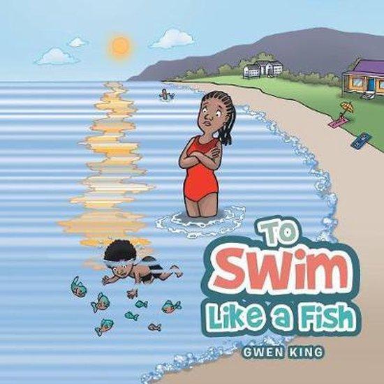 To Swim Like a Fish