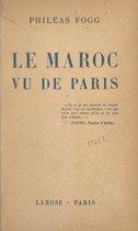 Le Maroc vu de Paris