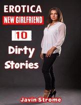 Erotica: New Girlfriend: 10 Dirty Stories