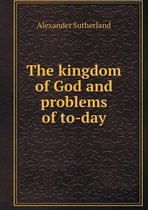 The Kingdom of God and Problems of To-Day