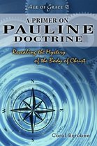 A Primer On Pauline Doctrine