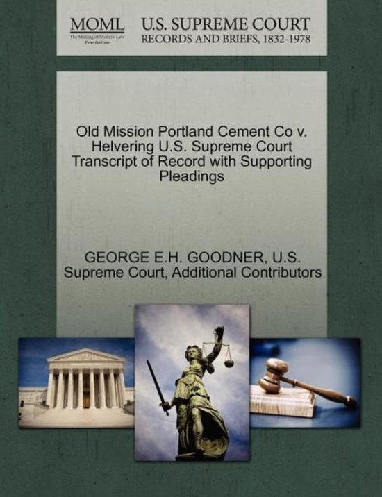 Old Mission Portland Cement Co V. Helvering U.S. Supreme Court Transcript of Record with Supporting Pleadings